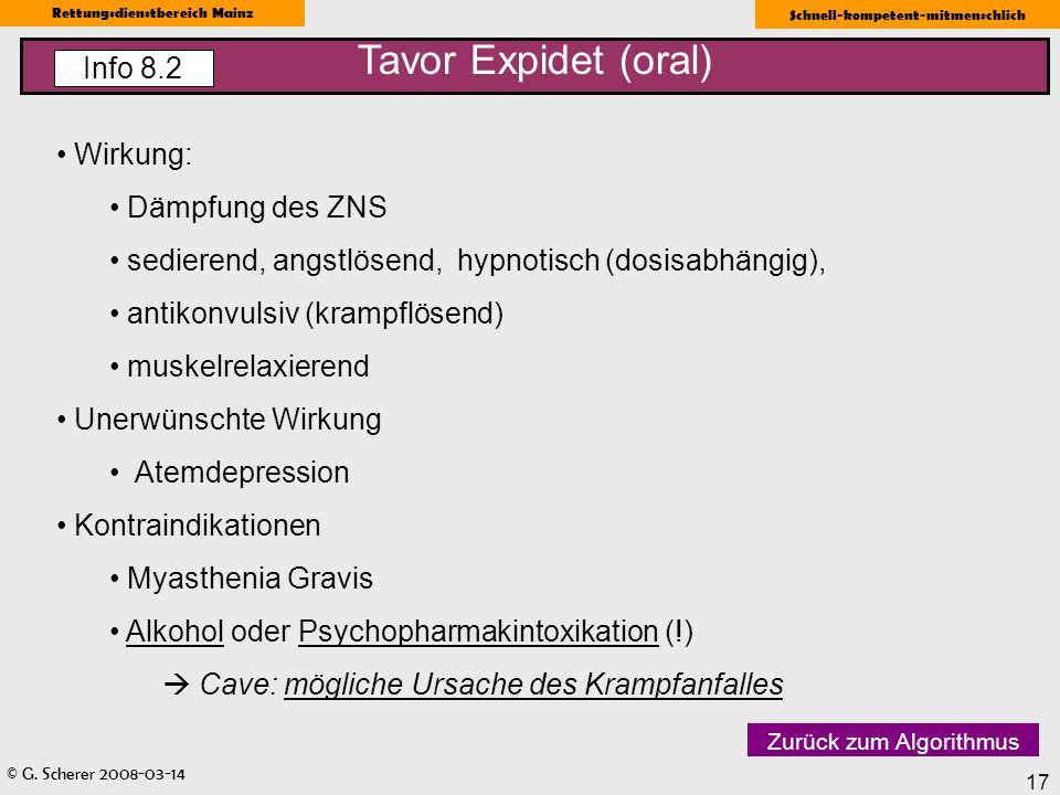 © G. Scherer 2008-03-14 Rettungsdienstbereich Mainz Schnell-kompetent-mitmenschlich 17 Wirkung: Dämpfung des ZNS sedierend, angstlösend, hypnotisch (d