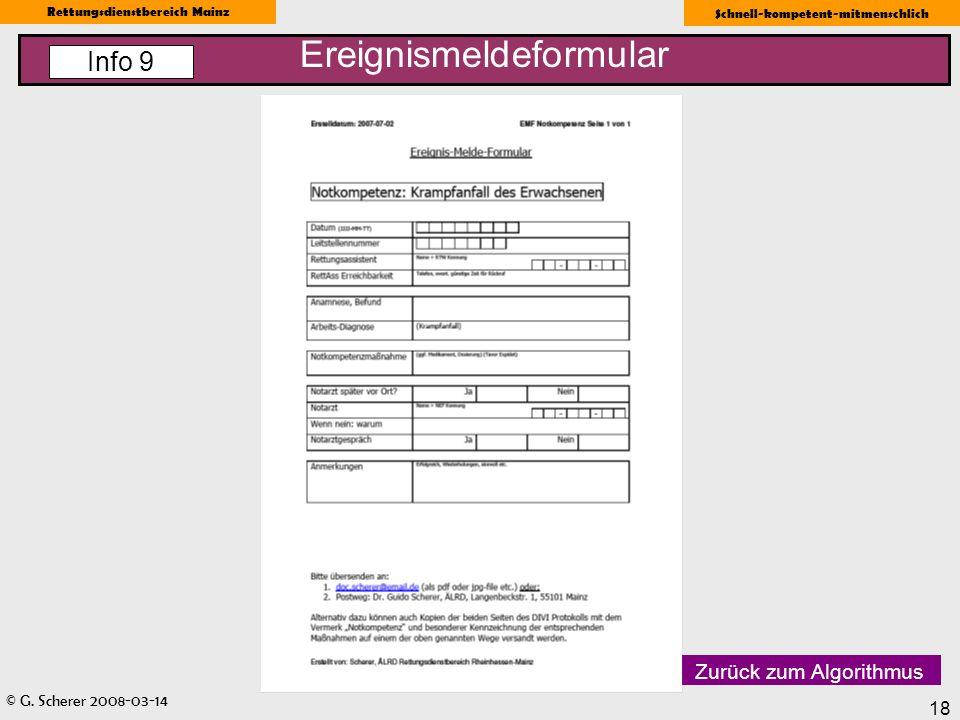 © G. Scherer 2008-03-14 Rettungsdienstbereich Mainz Schnell-kompetent-mitmenschlich 18 Ereignismeldeformular Info 9 Zurück zum Algorithmus