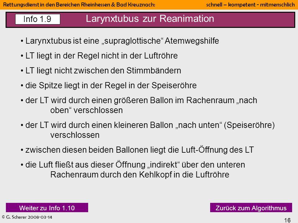 © G. Scherer 2008-03-14 16 Rettungsdienst in den Bereichen Rheinhessen & Bad Kreuznach: schnell – kompetent - mitmenschlich Larynxtubus zur Reanimatio
