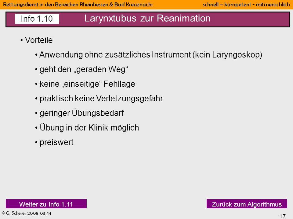 © G. Scherer 2008-03-14 17 Rettungsdienst in den Bereichen Rheinhessen & Bad Kreuznach: schnell – kompetent - mitmenschlich Larynxtubus zur Reanimatio