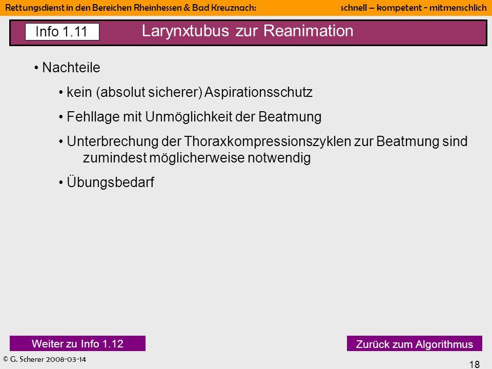 © G. Scherer 2008-03-14 18 Rettungsdienst in den Bereichen Rheinhessen & Bad Kreuznach: schnell – kompetent - mitmenschlich Larynxtubus zur Reanimatio