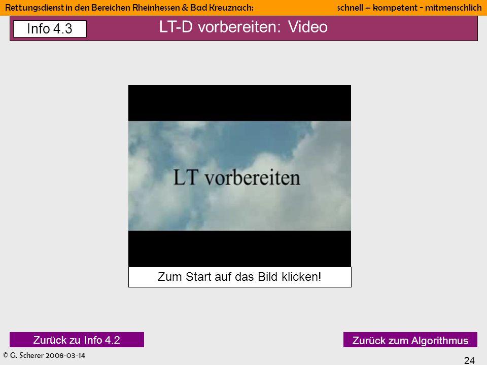 © G. Scherer 2008-03-14 24 Rettungsdienst in den Bereichen Rheinhessen & Bad Kreuznach: schnell – kompetent - mitmenschlich Info 4.1 Zurück zum Algori