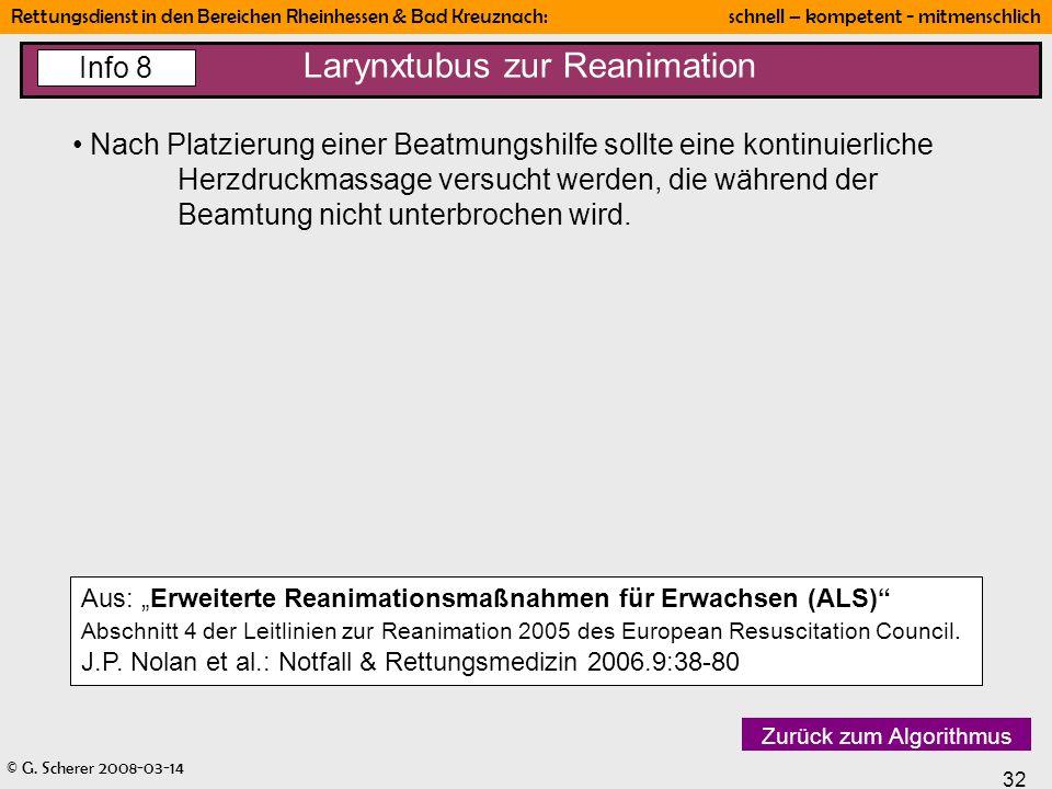© G. Scherer 2008-03-14 32 Rettungsdienst in den Bereichen Rheinhessen & Bad Kreuznach: schnell – kompetent - mitmenschlich Larynxtubus zur Reanimatio