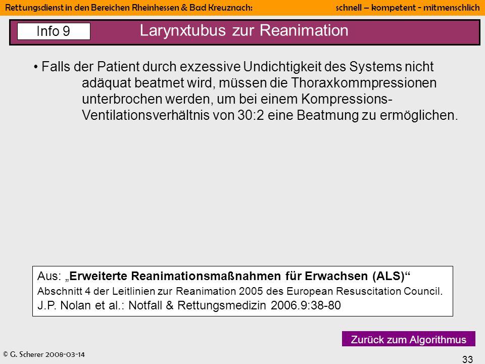 © G. Scherer 2008-03-14 33 Rettungsdienst in den Bereichen Rheinhessen & Bad Kreuznach: schnell – kompetent - mitmenschlich Larynxtubus zur Reanimatio