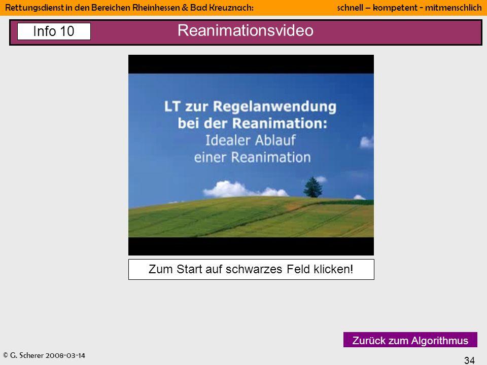 © G. Scherer 2008-03-14 34 Rettungsdienst in den Bereichen Rheinhessen & Bad Kreuznach: schnell – kompetent - mitmenschlich Zurück zum Algorithmus Rea