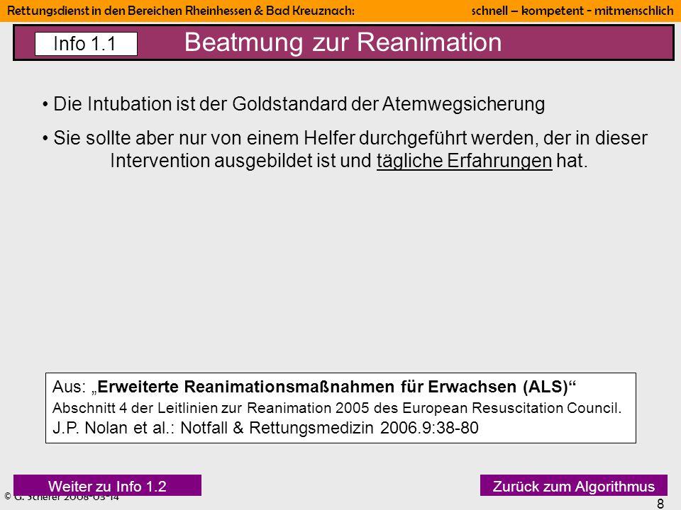 © G. Scherer 2008-03-14 8 Rettungsdienst in den Bereichen Rheinhessen & Bad Kreuznach: schnell – kompetent - mitmenschlich Beatmung zur Reanimation In