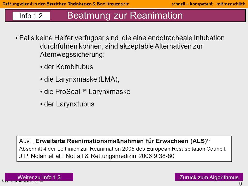 © G. Scherer 2008-03-14 9 Rettungsdienst in den Bereichen Rheinhessen & Bad Kreuznach: schnell – kompetent - mitmenschlich Beatmung zur Reanimation In