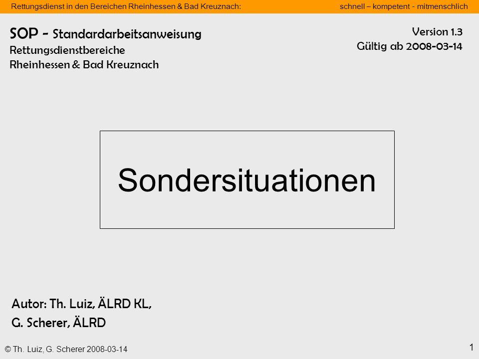 Rettungsdienst in den Bereichen Rheinhessen & Bad Kreuznach: schnell – kompetent - mitmenschlich 1 © Th. Luiz, G. Scherer 2008-03-14 SOP - Standardarb
