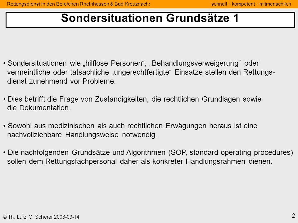 Rettungsdienst in den Bereichen Rheinhessen & Bad Kreuznach: schnell – kompetent - mitmenschlich 2 © Th. Luiz, G. Scherer 2008-03-14 Sondersituationen