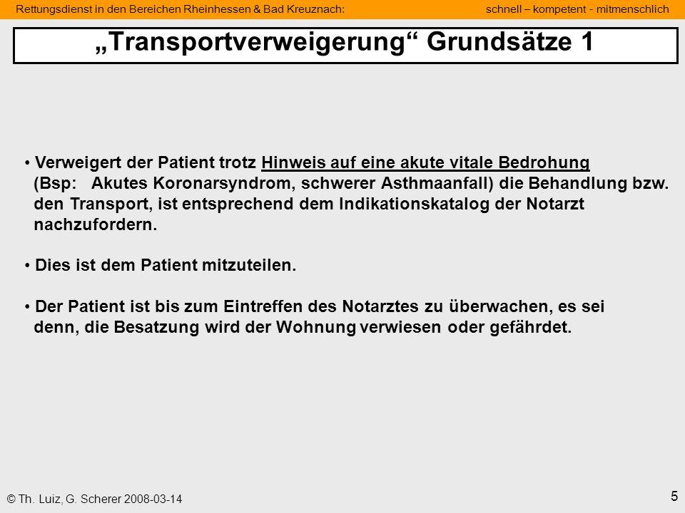 Rettungsdienst in den Bereichen Rheinhessen & Bad Kreuznach: schnell – kompetent - mitmenschlich 5 © Th. Luiz, G. Scherer 2008-03-14 Verweigert der Pa