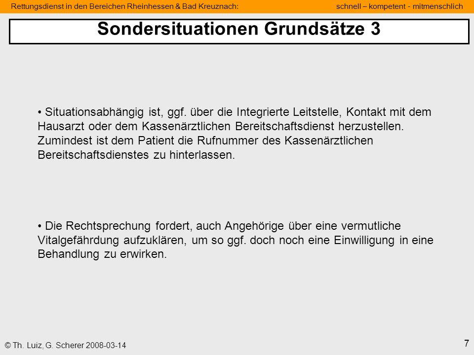 Rettungsdienst in den Bereichen Rheinhessen & Bad Kreuznach: schnell – kompetent - mitmenschlich 7 © Th. Luiz, G. Scherer 2008-03-14 Situationsabhängi