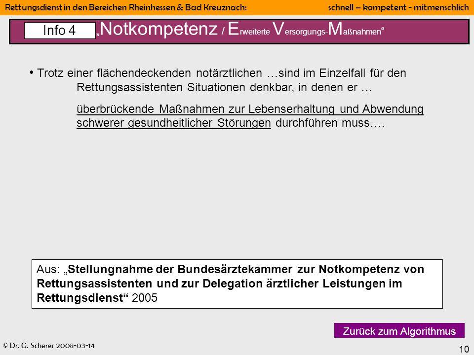 © Dr. G. Scherer 2008-03-14 Rettungsdienst in den Bereichen Rheinhessen & Bad Kreuznach: schnell – kompetent - mitmenschlich 10 Notkompetenz / E rweit