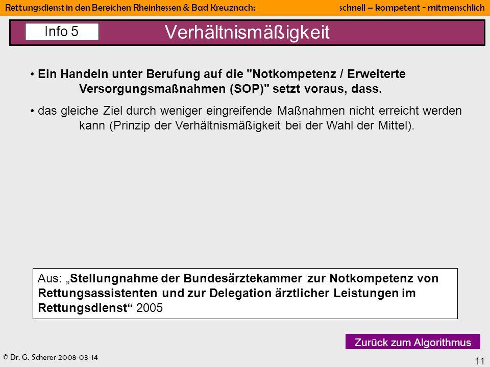 © Dr. G. Scherer 2008-03-14 Rettungsdienst in den Bereichen Rheinhessen & Bad Kreuznach: schnell – kompetent - mitmenschlich 11 Verhältnismäßigkeit In