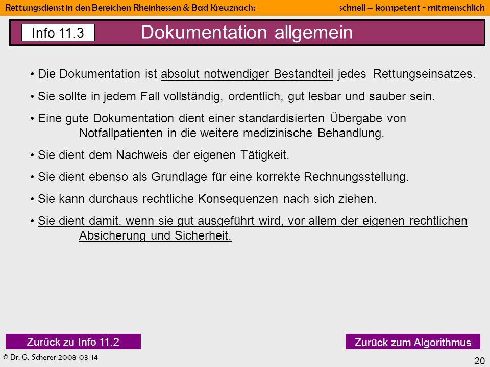 © Dr. G. Scherer 2008-03-14 Rettungsdienst in den Bereichen Rheinhessen & Bad Kreuznach: schnell – kompetent - mitmenschlich 20 Dokumentation allgemei