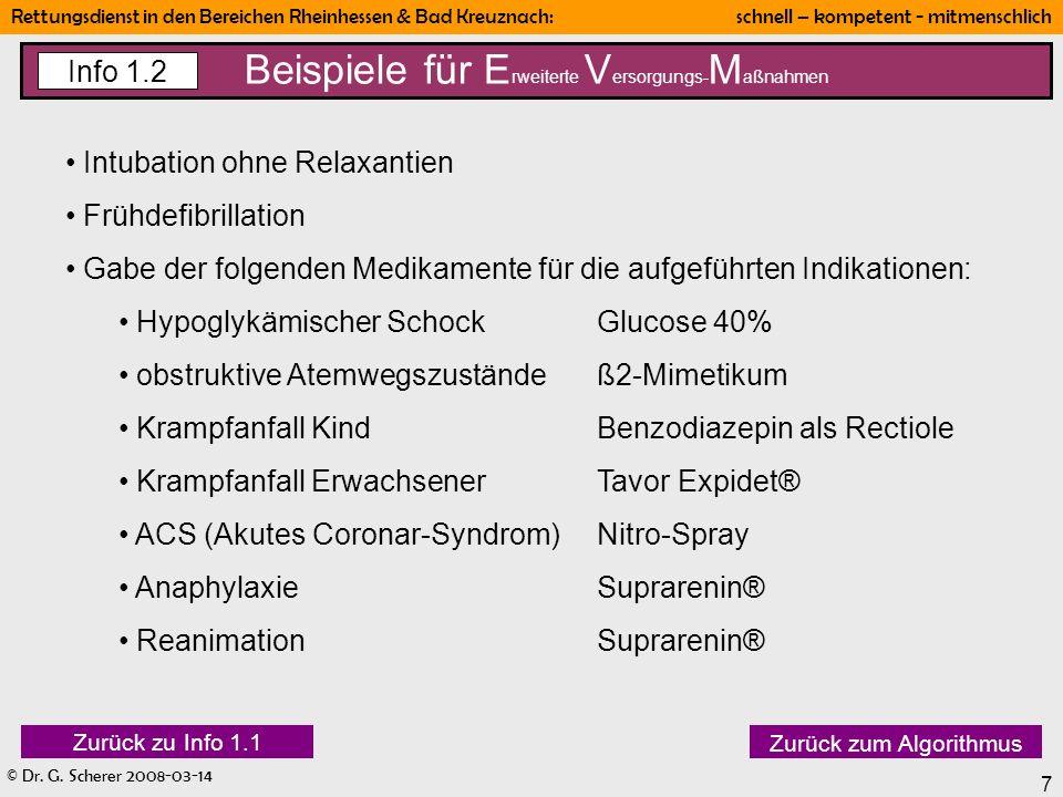 © Dr. G. Scherer 2008-03-14 Rettungsdienst in den Bereichen Rheinhessen & Bad Kreuznach: schnell – kompetent - mitmenschlich 7 Beispiele für E rweiter