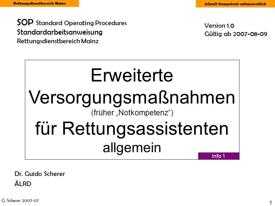 G. Scherer 2007-07 Rettungsdienstbereich Mainz Schnell-kompetent-mitmenschlich 1 SOP Standard Operating Procedures Standardarbeitsanweisung Rettungsdi