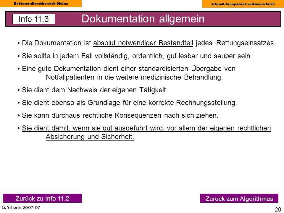 G. Scherer 2007-07 Rettungsdienstbereich Mainz Schnell-kompetent-mitmenschlich 20 Dokumentation allgemein Info 11.3 Zurück zum Algorithmus Die Dokumen