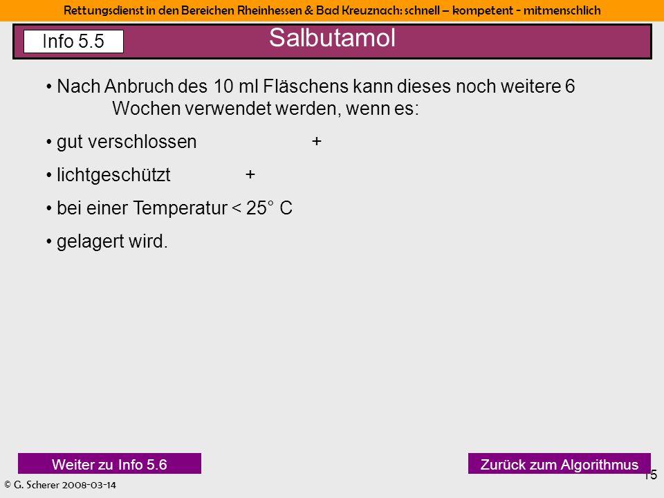 Rettungsdienst in den Bereichen Rheinhessen & Bad Kreuznach: schnell – kompetent - mitmenschlich © G. Scherer 2008-03-14 15 Nach Anbruch des 10 ml Flä