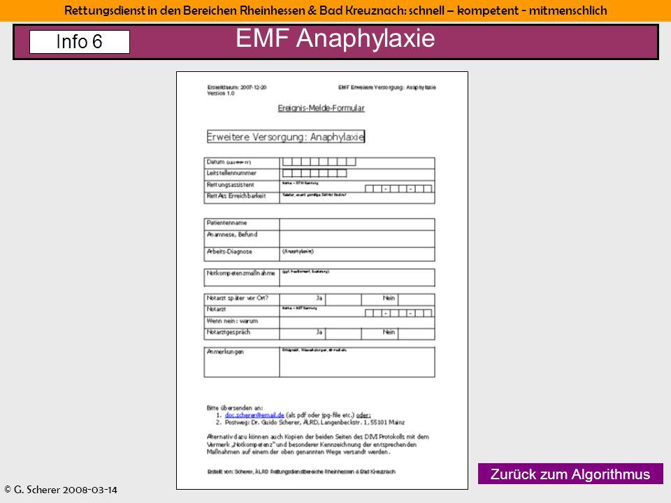 Rettungsdienst in den Bereichen Rheinhessen & Bad Kreuznach: schnell – kompetent - mitmenschlich © G. Scherer 2008-03-14 21 EMF Anaphylaxie Info 6 Zur