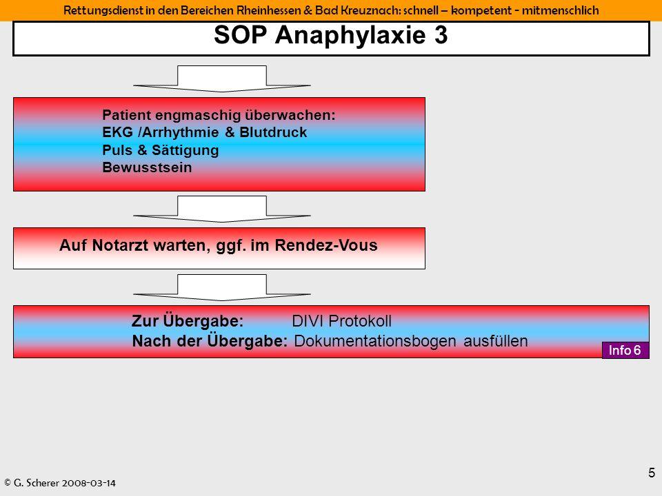 Rettungsdienst in den Bereichen Rheinhessen & Bad Kreuznach: schnell – kompetent - mitmenschlich © G. Scherer 2008-03-14 5 SOP Anaphylaxie 3 Auf Notar