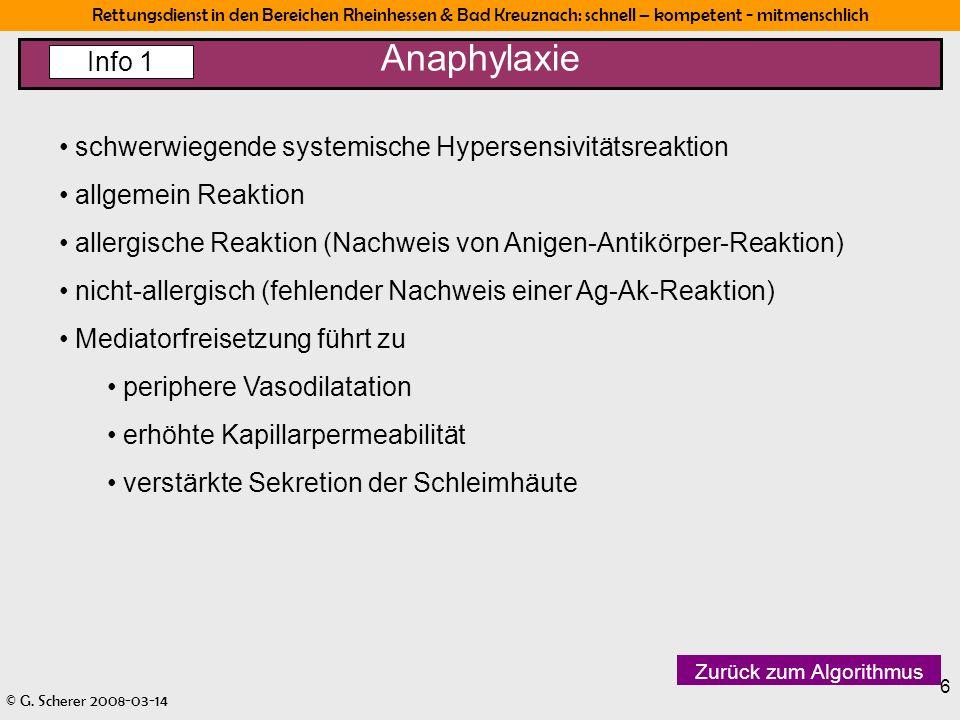 Rettungsdienst in den Bereichen Rheinhessen & Bad Kreuznach: schnell – kompetent - mitmenschlich © G. Scherer 2008-03-14 6 Anaphylaxie Info 1 schwerwi