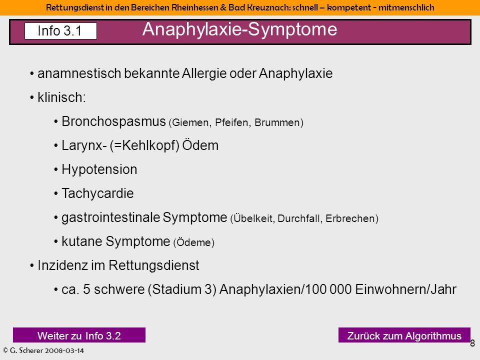 Rettungsdienst in den Bereichen Rheinhessen & Bad Kreuznach: schnell – kompetent - mitmenschlich © G. Scherer 2008-03-14 8 Anaphylaxie-Symptome Info 3