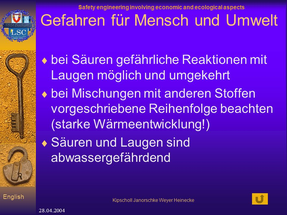 Safety engineering involving economic and ecological aspects Kipscholl Janorschke Weyer Heinecke English 28.04.2004 Gefahren für Mensch und Umwelt bei