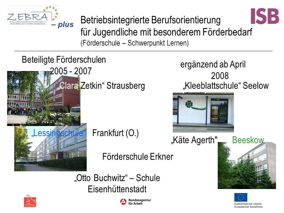 Betriebsintegrierte Berufsorientierung für Jugendliche mit besonderem Förderbedarf (Förderschule – Schwerpunkt Lernen) Beteiligte Förderschulen 2005 -