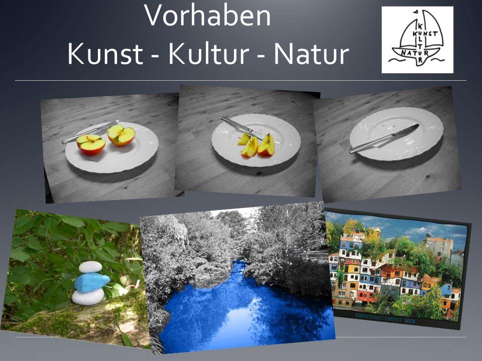 Vorhaben Kunst - Kultur - Natur