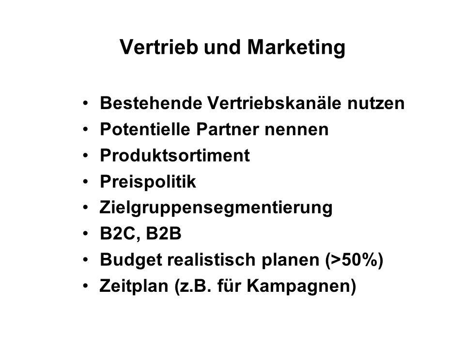 Vertrieb und Marketing Bestehende Vertriebskanäle nutzen Potentielle Partner nennen Produktsortiment Preispolitik Zielgruppensegmentierung B2C, B2B Bu