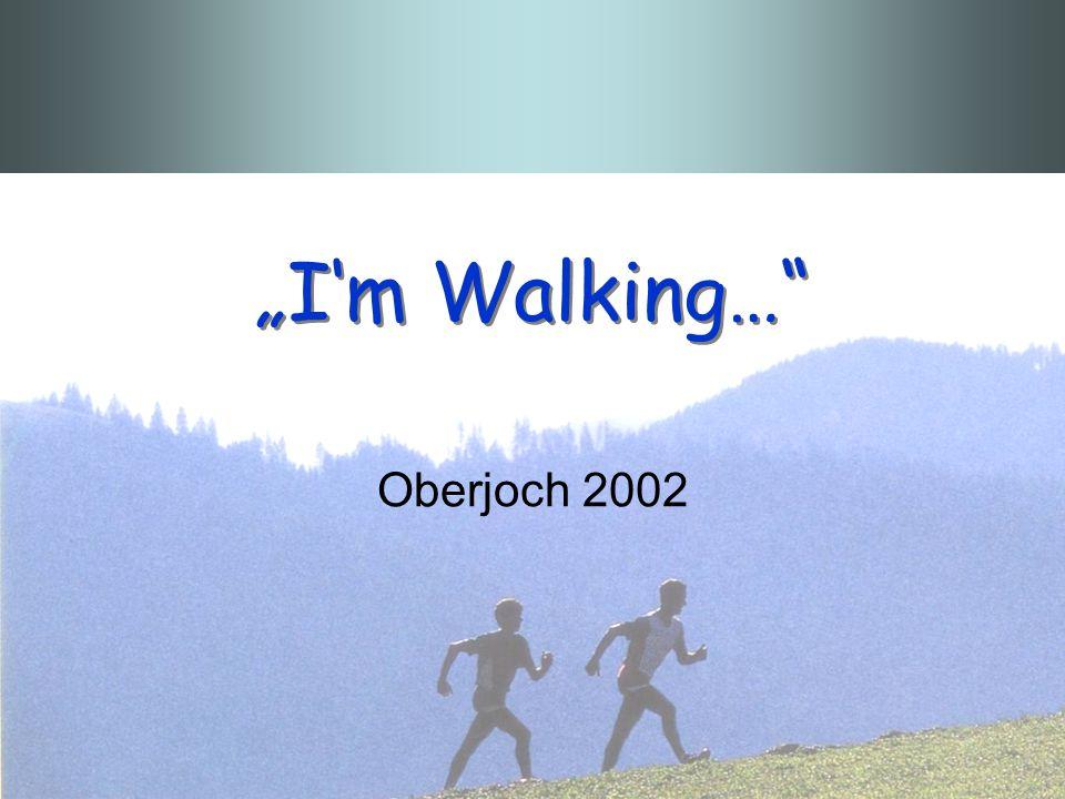 Im Walking… Oberjoch 2002
