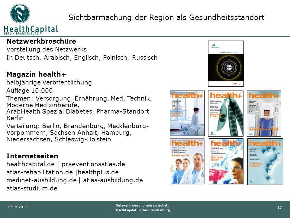 17 06.04.2011 Netzwerk Gesundheitswirtschaft HealthCapital Berlin-Brandenburg Netzwerkbroschüre Vorstellung des Netzwerks In Deutsch, Arabisch, Englis
