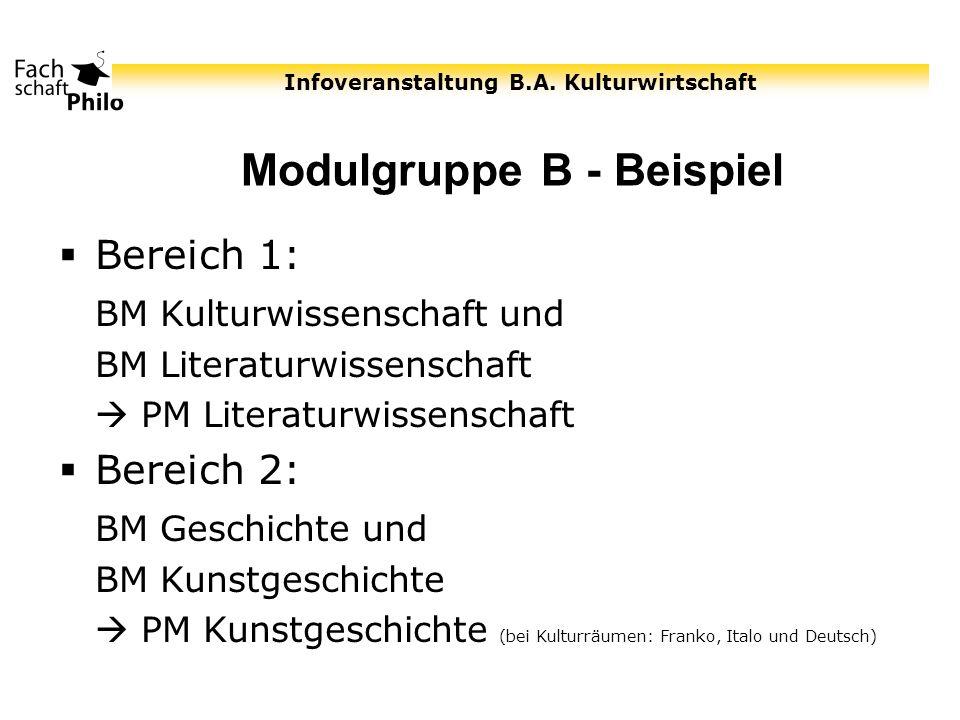 Infoveranstaltung B.A. Kulturwirtschaft Modulgruppe B - Beispiel Bereich 1: BM Kulturwissenschaft und BM Literaturwissenschaft PM Literaturwissenschaf