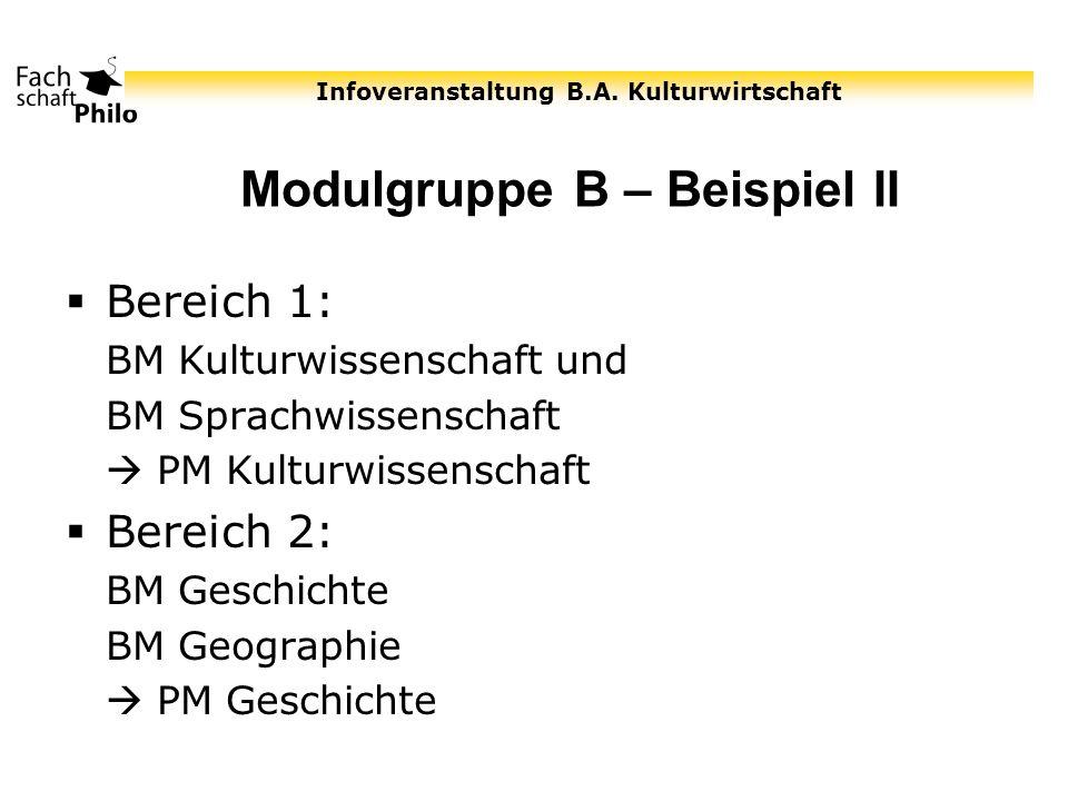 Infoveranstaltung B.A. Kulturwirtschaft Modulgruppe B – Beispiel II Bereich 1: BM Kulturwissenschaft und BM Sprachwissenschaft PM Kulturwissenschaft B