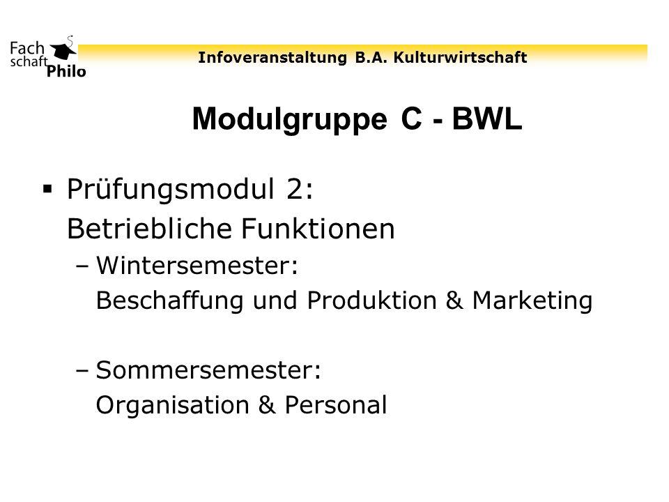 Infoveranstaltung B.A. Kulturwirtschaft Modulgruppe C - BWL Prüfungsmodul 2: Betriebliche Funktionen –Wintersemester: Beschaffung und Produktion & Mar