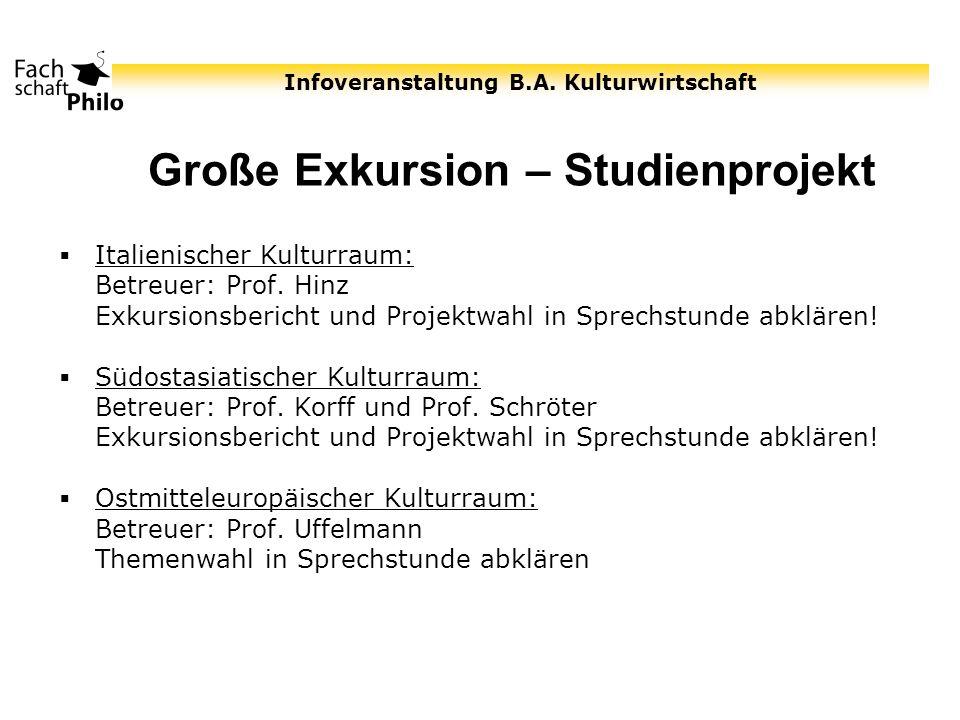 Infoveranstaltung B.A. Kulturwirtschaft Große Exkursion – Studienprojekt Italienischer Kulturraum: Betreuer: Prof. Hinz Exkursionsbericht und Projektw