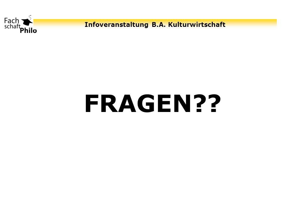 Infoveranstaltung B.A. Kulturwirtschaft FRAGEN??