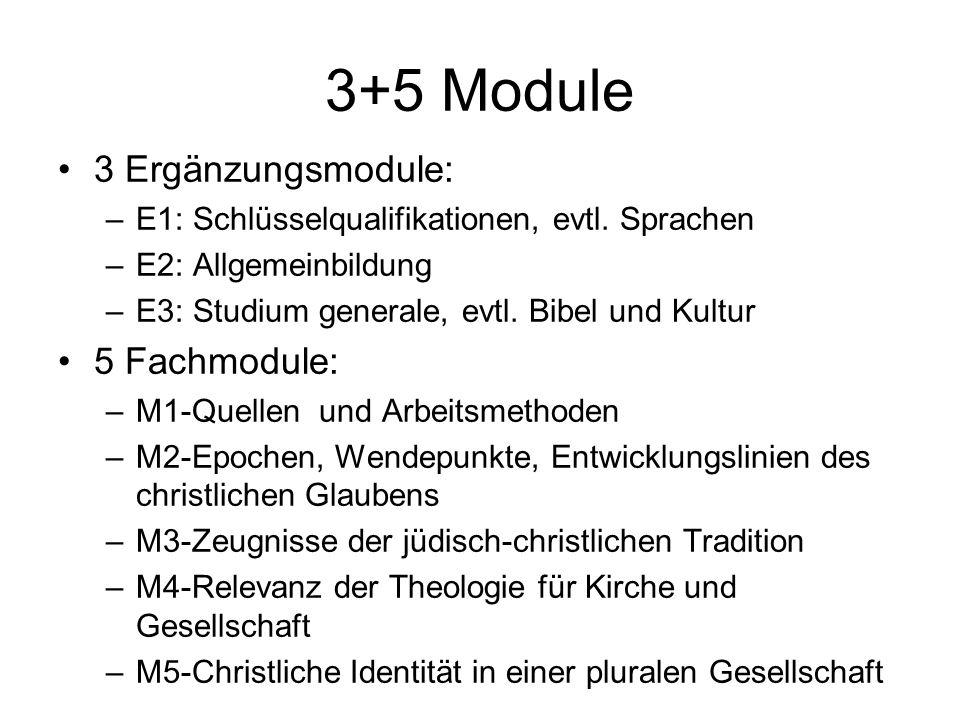 3+5 Module 3 Ergänzungsmodule: –E1: Schlüsselqualifikationen, evtl.