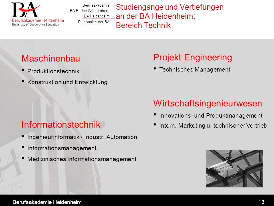 Berufsakademie BA Baden-Württemberg BA Heidenheim Pluspunkte der BA Berufsakademie Heidenheim13 Studiengänge und Vertiefungen an der BA Heidenheim: Be