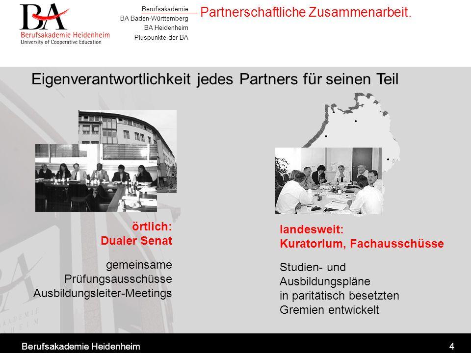 Berufsakademie BA Baden-Württemberg BA Heidenheim Pluspunkte der BA Berufsakademie Heidenheim4 Partnerschaftliche Zusammenarbeit. Studien- und Ausbild
