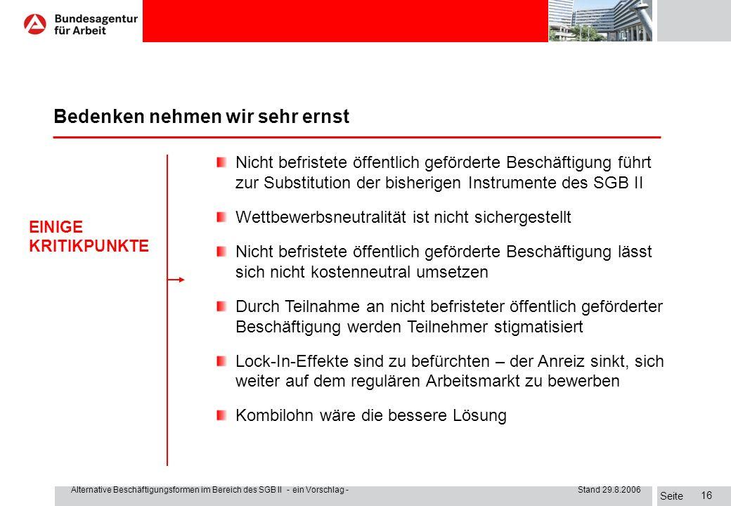 Seite Alternative Beschäftigungsformen im Bereich des SGB II - ein Vorschlag - Stand 29.8.2006 15 I. Der Auftrag Die Problembeschreibung wird einhelli