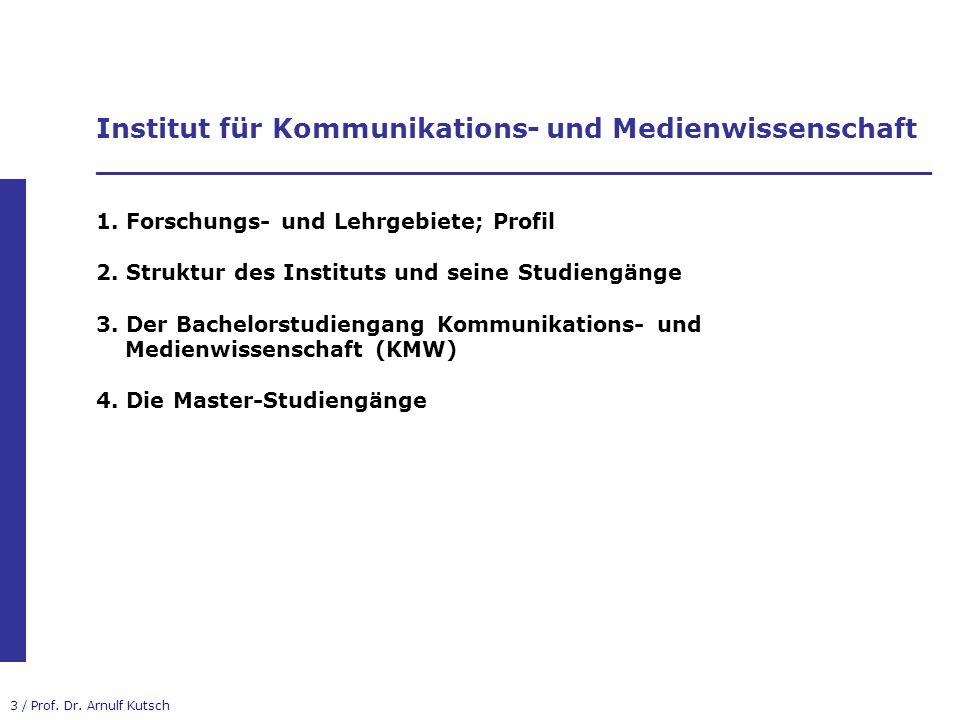 14 / Prof.Dr. Arnulf Kutsch 3. B.A. Kommunikations- u.