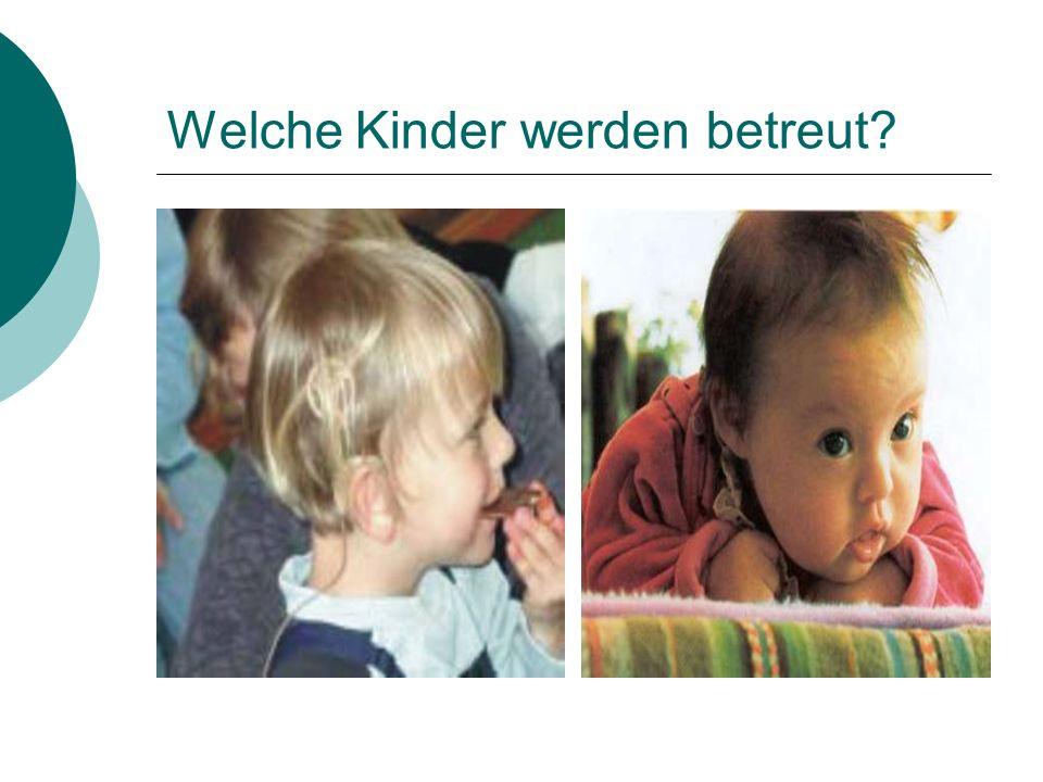 Welche Kinder werden betreut?