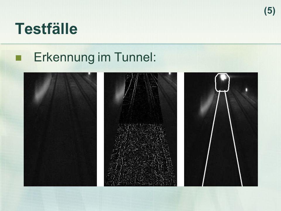 Testfälle Erkennung im Tunnel: (5)