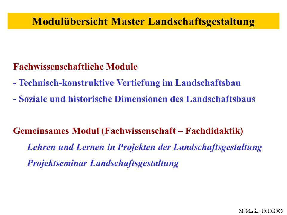 Modulübersicht Master Landschaftsgestaltung Fachwissenschaftliche Module - Technisch-konstruktive Vertiefung im Landschaftsbau - Soziale und historisc