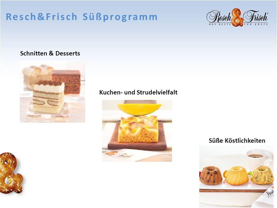 Süße Köstlichkeiten Kuchen- und Strudelvielfalt Schnitten & Desserts Resch&Frisch Süßprogramm