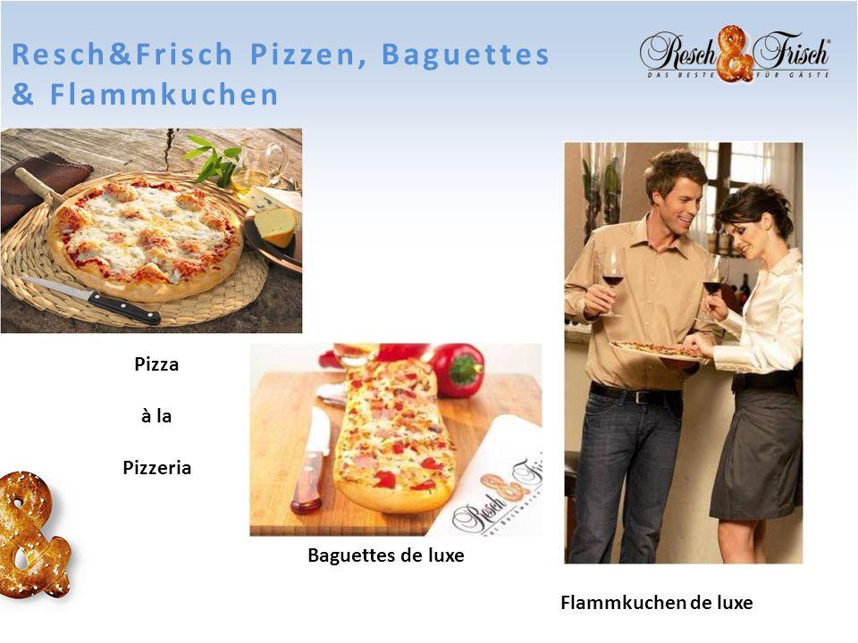 Resch&Frisch Pizzen, Baguettes & Flammkuchen Pizza à la Pizzeria Baguettes de luxe Flammkuchen de luxe