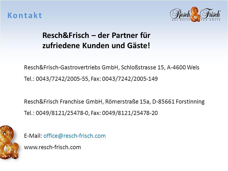 Kontakt Resch&Frisch-Gastrovertriebs GmbH, Schloßstrasse 15, A-4600 Wels Tel.: 0043/7242/2005-55, Fax: 0043/7242/2005-149 Resch&Frisch Franchise GmbH,