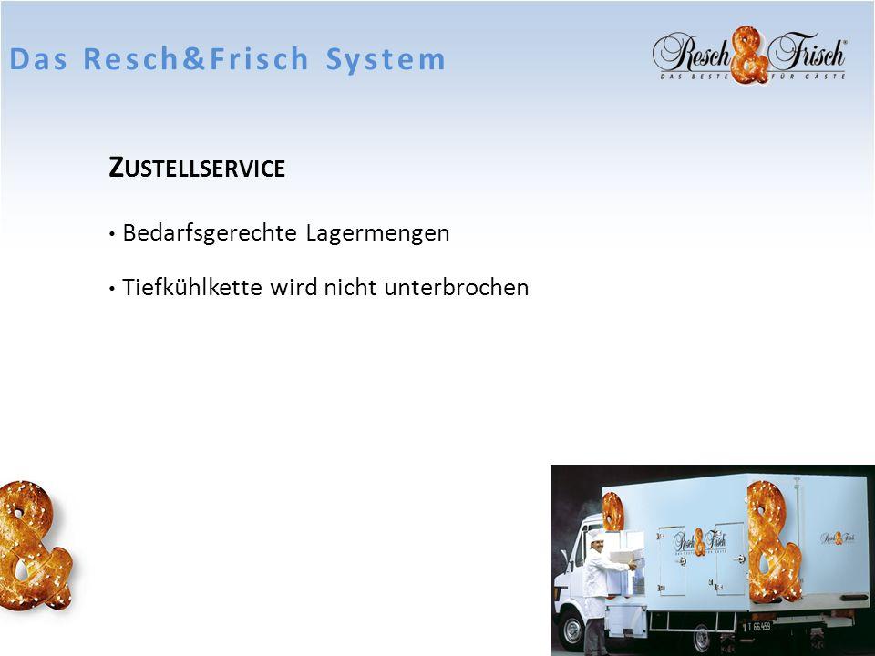 Z USTELLSERVICE Bedarfsgerechte Lagermengen Tiefkühlkette wird nicht unterbrochen Das Resch&Frisch System