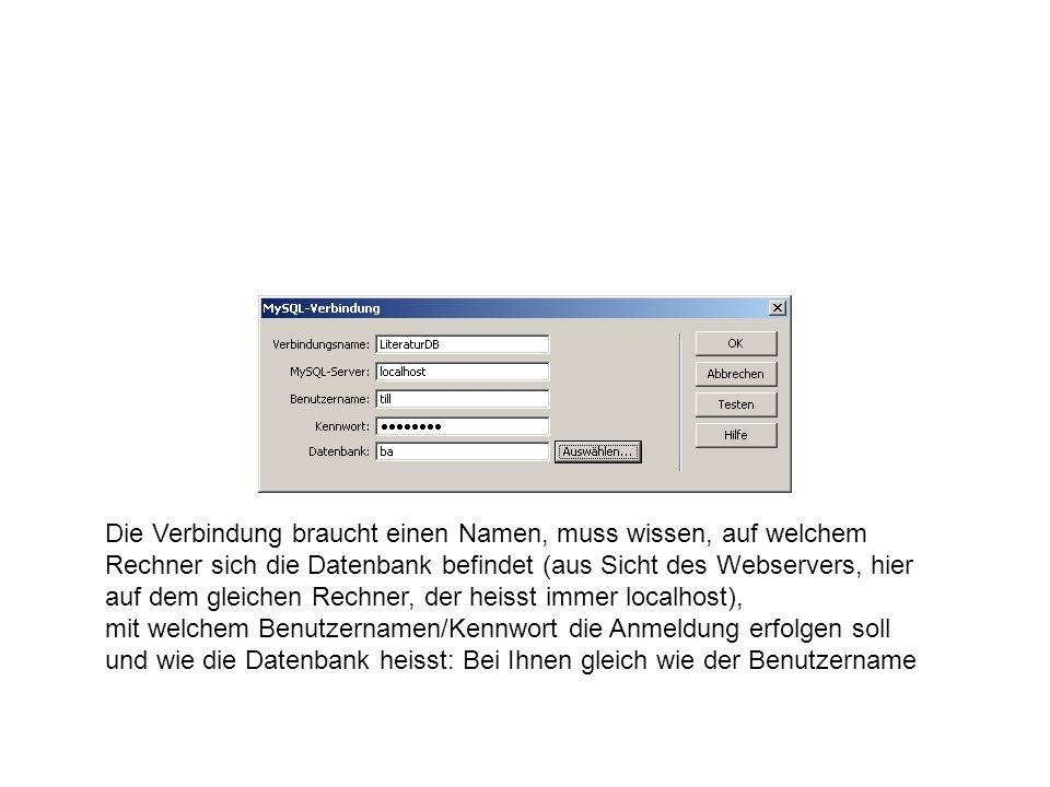 Die Verbindung braucht einen Namen, muss wissen, auf welchem Rechner sich die Datenbank befindet (aus Sicht des Webservers, hier auf dem gleichen Rechner, der heisst immer localhost), mit welchem Benutzernamen/Kennwort die Anmeldung erfolgen soll und wie die Datenbank heisst: Bei Ihnen gleich wie der Benutzername
